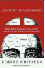 Book Review - Robert Whitaker, Anatomy of an Epidemic: Magic Bullets, Psychiatric Drugs, and the Astonishing Rise of Mental Illness in America (Crown 2010)