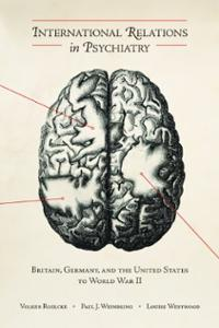 international-relations-in-psychiatry-britain-germany-united-states-louise-westwood-hardcover-cover-art